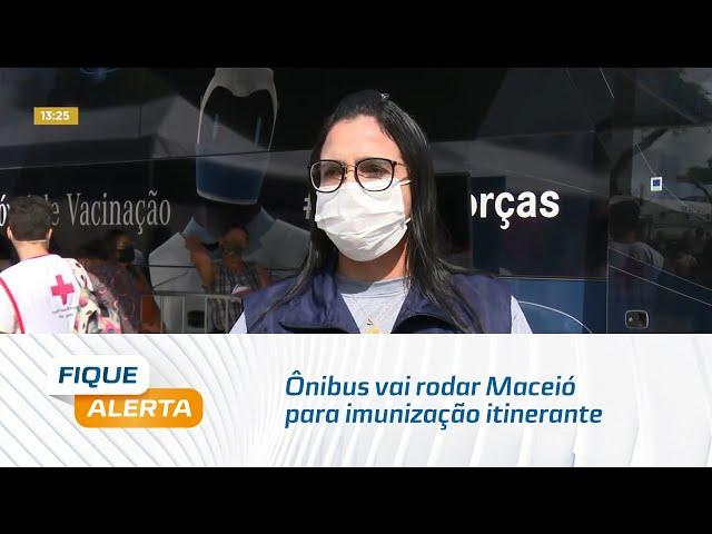 Ônibus vai rodar Maceió para imunização itinerante durante 30 dias