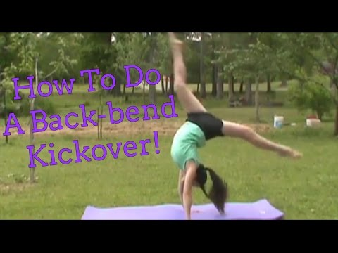 How To Do A Back-bend Kickover | Gymnastics Tutorial For Beginners
