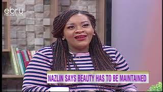 Nazlin Says Beauty Has To Be Maintained