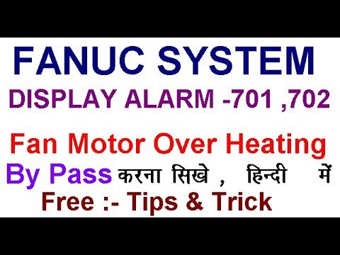Fanuc system diaplay alarm 701 by pass  in hindi