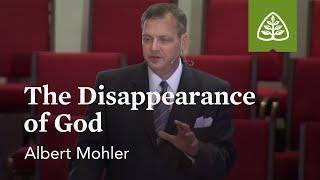 Albert Mohler: The Disappearance of God