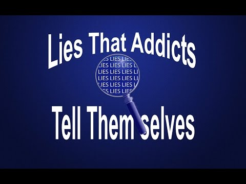 Lies That Addicts Tell Themselves