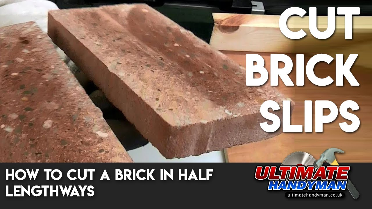 How To Cut A Brick In Half Lengthways Slips