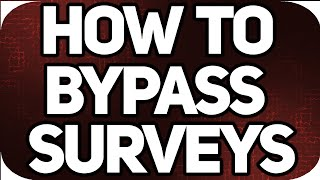 HOW TO BYPASS SURVEYS!  (Working September 2016)
