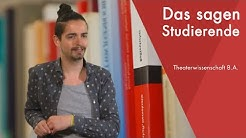"""Das sagt der Student"" | Theaterwissenschaft B.A. studieren"