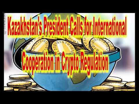 Kazakhstan's President Calls for International Cooperation in Crypto Regulation