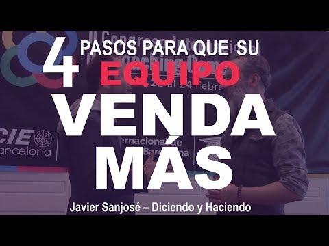 4 Pasos para Lograr que su Equipo Venda Más - Javier Sanjosé y Diciendo y Haciendo