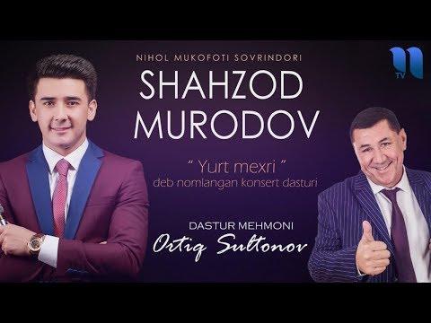"""Shahzod Murodov - """"Yurt Mexri"""" Deb Nomlangan Konsert Dasturi 2019"""