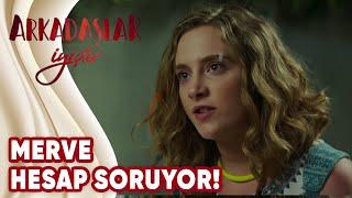 Arkadaşlar İyidir 4.Bölüm | Merve, Seda'dan hesap soruyor!