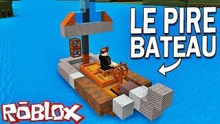 LE PIRE BATEAU DU MONDE ?! | Roblox !