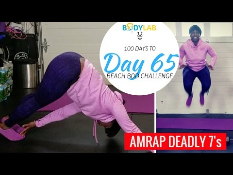 AMRAP DEADLY 7's | Total Body Conditioning | Day 65 | 100 Days to Beach Bod Challenge