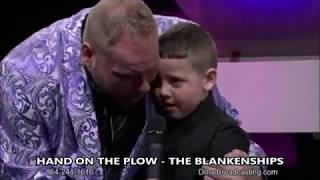 HAND ON THE PLOW - THE BLANKENSHIPS