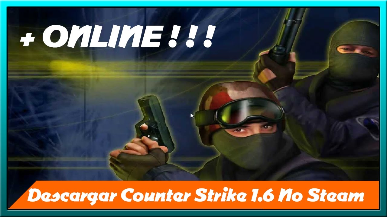 Descargar Counter Strike 1.6 NO Steam - Versión Gratuita ...
