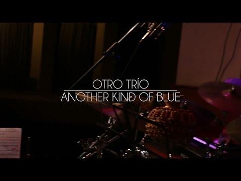 Another Kind Of BlueOtro Trio (chimango jazz Vol IV)