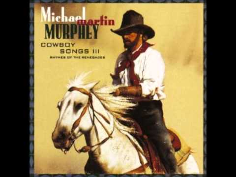 Michael Martin Murphey - Rhymes of the Renegade