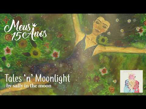 Tales &39;n&39; Moonlight - Sally in the Moon Meus 15 Anos