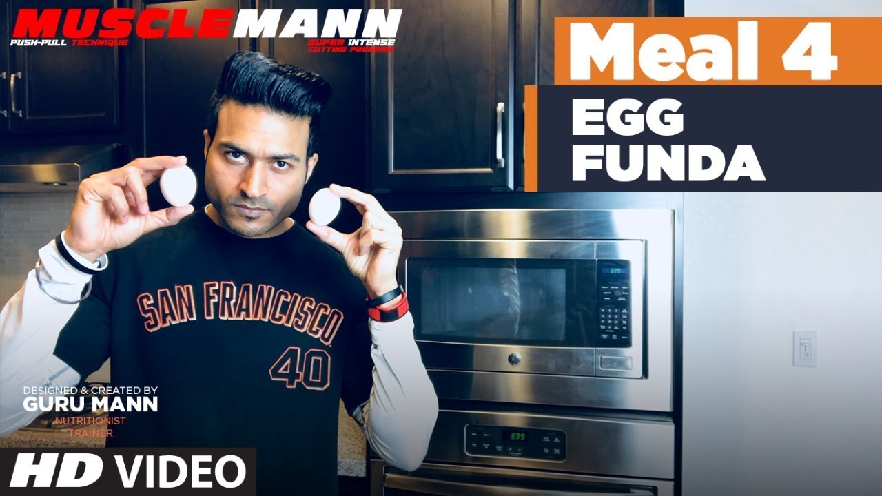 Meal 4 - Egg Funda | MUSCLEMANN - Super Intense Cutting program by Guru Mann
