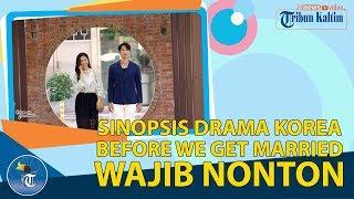 Gambar cover SINOPSIS DRAMA KOREA BEFORE WE GET MARRIED, WAJIB NONTON