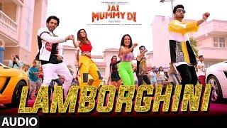 Lamborghini Full Audio | Jai Mummy Di l Sunny S, Sonnalli S l Neha Kakkar, Jassie G Meet Bros