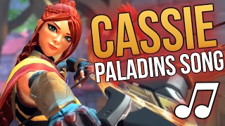 Paladins Song - Cassie (Pharrell Williams - Happy PARODY)  ♪