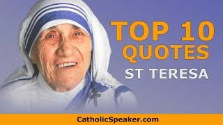Mother Teresa Quotes - Catholic Speaker Ken Yasinski Inspirational quotes by St Teresa of Calcutta
