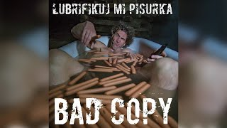 Bad Copy - Lubrifikuj mi pišurka  [Official Music Video]
