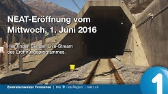 NEAT-Eröffnung Gotthard Basistunnel 1. Juni 2016 in voller Länge - unbearbeitet