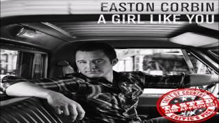 Easton Corbin A Girl Like You HQ