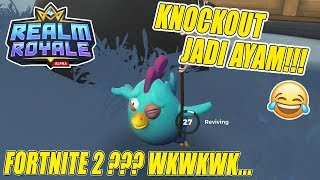 KNOCKOUT SO CHICKEN!!! KOCAK WKWKWK!!! SIMILAR TO FORTNITE BRADER! [REALM ROYALE INDONESIA]