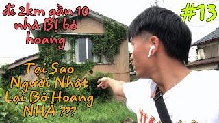Tại Sao Người Nhật Lại Bỏ Hoang Hàng loạt ngôi nhà || Vô tình gặp nhà có người CHẾT ???