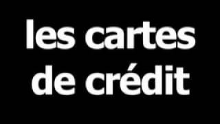 French word for credit cards is lescartesdecrédit