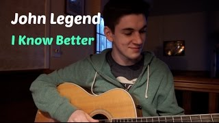 John Legend - I Know Better Cover