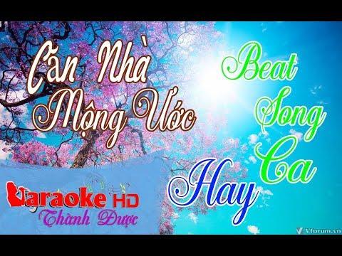 Căn Nhà Mộng Ước  ( Beat Song Ca Hay ) Karaoke  By Thành Được