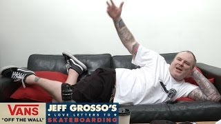 Rant and Rave: Crappy Skateboards | Jeff Grosso's Loveletters to Skateboarding | VANS