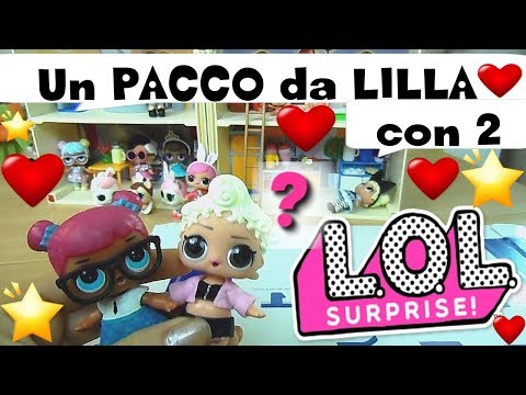 LOL SURPRISE #30 : DUE NUOVE LOL dalla YOUTUBER LILLA - by Lara e Babou