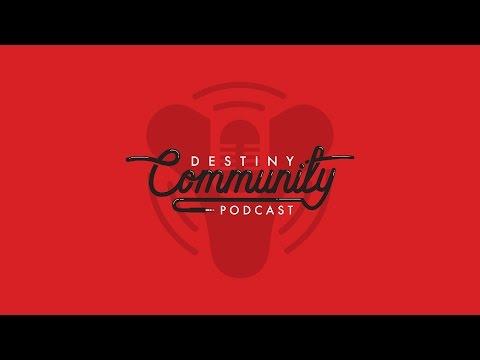 Destiny Community Podcast: Episode 17 - Wild Speculation Ensues! (ft. Cozmo)