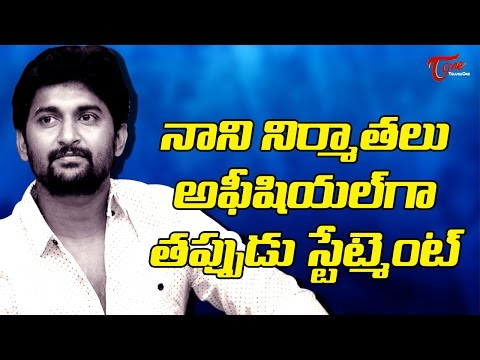 Natural Star Nani's Producers Gave Officially Wrong Statment !