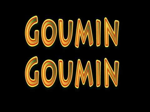 Goumin Goumin paroles (Lyrics)