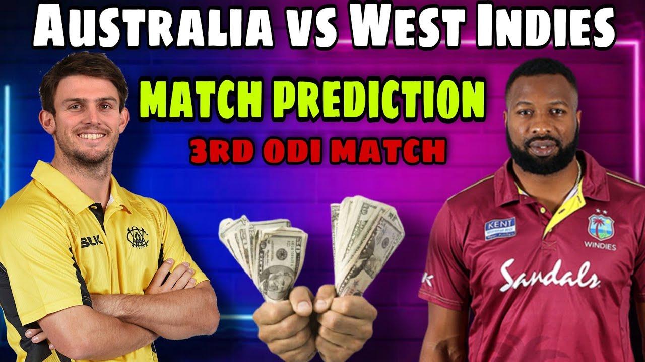 Australia vs West Indies 3rd odi match prediction   Australia vs West Indies   AUS vs WI   XYZ  
