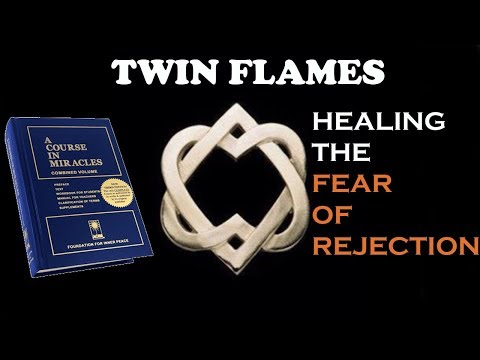 Healing the Fear of Rejection for Twin Flames | A Course In Miracles Book Club