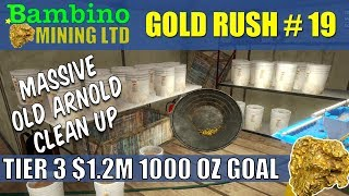 Gold Rush The Game #19 Massive TIER 3 Clean Up Old Arnold