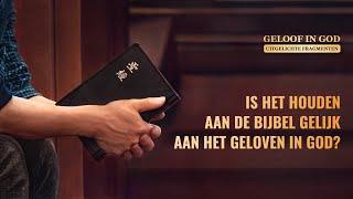 Is het houden aan de Bijbel gelijk aan het geloven in de Heer?