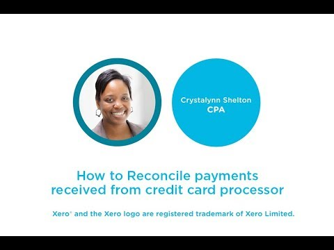 How to Reconcile Payments Received From Credit Card Processor in Xero