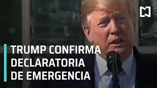 Trump confirma declaratoria de emergencia nacional para construir muro - Expreso de la Mañana
