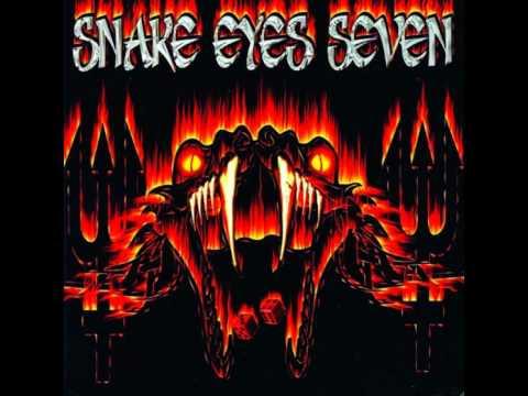 Snake Eyes Seven - Comin' Down