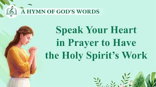 "2020 English Christian Song | ""Speak Your Heart in Prayer to Have the Holy Spirit's Work"""