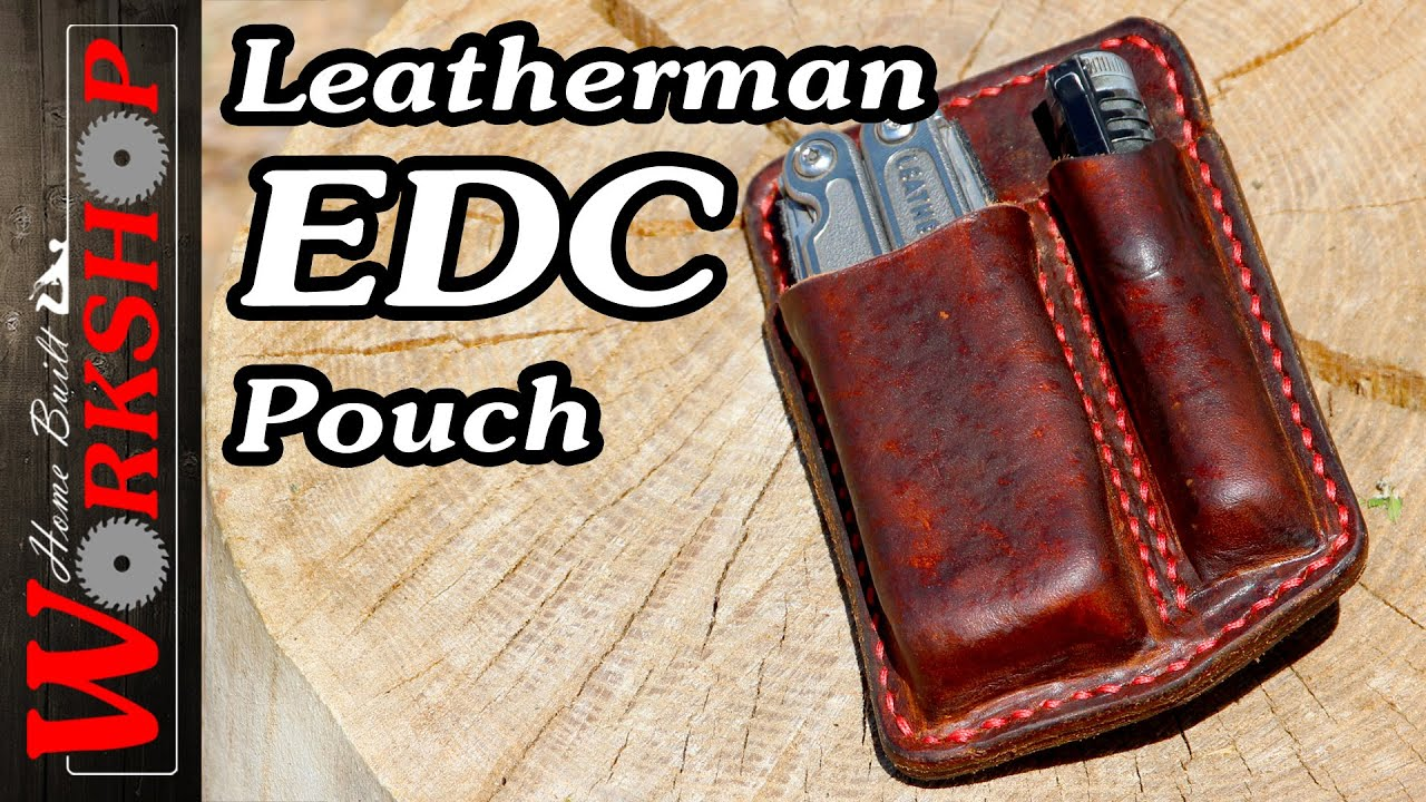 Make a Leatherman EDC Pouch | Mistakes will be Made
