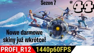 New FREE SKINS coming soon! | Fortnite [Sezon7] [#44] [1440p60fps]