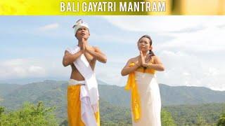 Bali Gayatri Mantram Versi Pagi Hari [OFICIAL VIDEO]