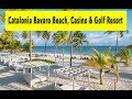 Catalonia Bavaro Beach Casino & Golf Resort 2019 - YouTube